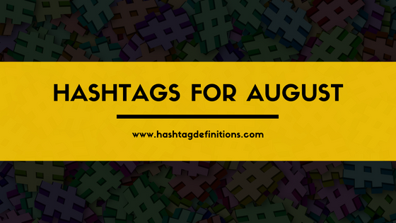 Hashtags for August