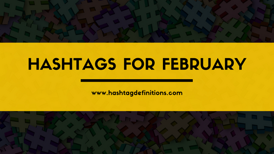 Hashtags for February