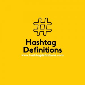 Hashtags Definitions