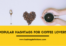 Popular Hashtags for Coffee Lovers - Hashtag Definitions