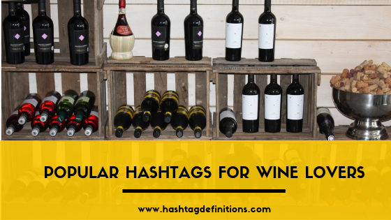 Popular Hashtags for Wine Lovers - Hashtag Definitions