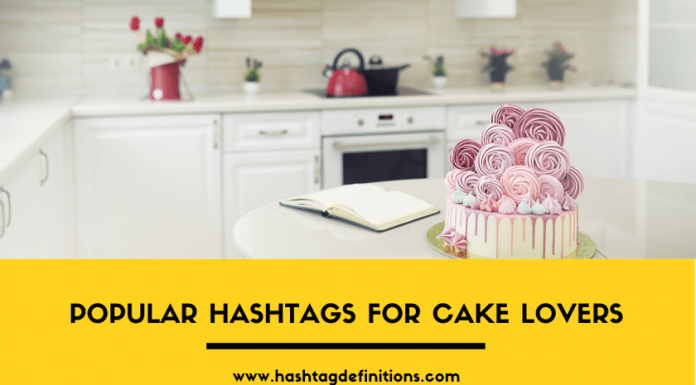Popular Hashtags for Cake Lovers - Hashtag Definitions