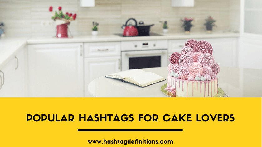Popular Cake Hashtags For Cake Lovers 2020 Hashtag Definitions
