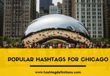 Popular Hashtags for Chicago - Hashtag Definitions