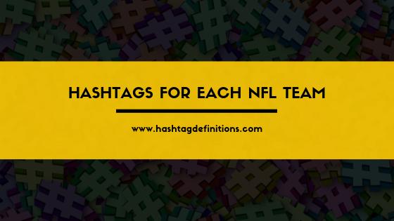 Hashtags for Each NFL Team - Hashtag Definitions